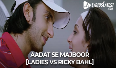 Song_LadiesVSRickyBahl_LyricsLatest