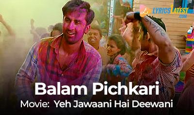 Song_Balam-Pichkari_LyricsLatest