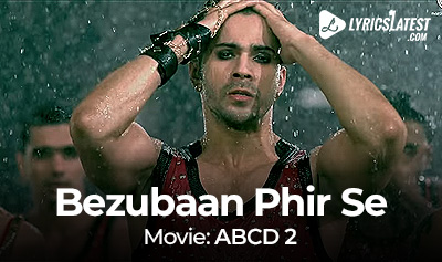 Song_Bezubaan-Phir-Se_ABCD2_LyricsLatest