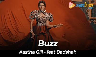 Buzz by Aastha Gill, Rap by Badshah - Lyrics Latest