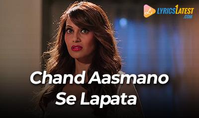 Song_Chand_Aasmano_Se_Lapata_LyricsLatest