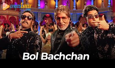 Song_Bol-Bachchan_Amitabh_Bachchan_LyricsLatest