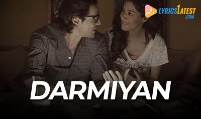 Song_Darmiyan_Lyrics_Latest